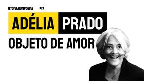 Adélia Prado - Objeto de Amor | Poesia Brasileira