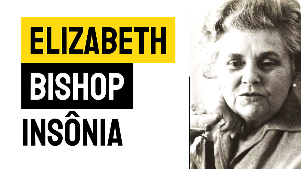 Elizabeth bishop poema insonia