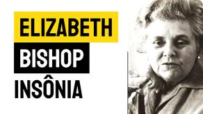 Elizabeth Bishop - Poema Insônia | Literatura Mundial