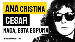 Ana Cristina Cesar - Nada, Esta Espuma   Poesia Brasileira