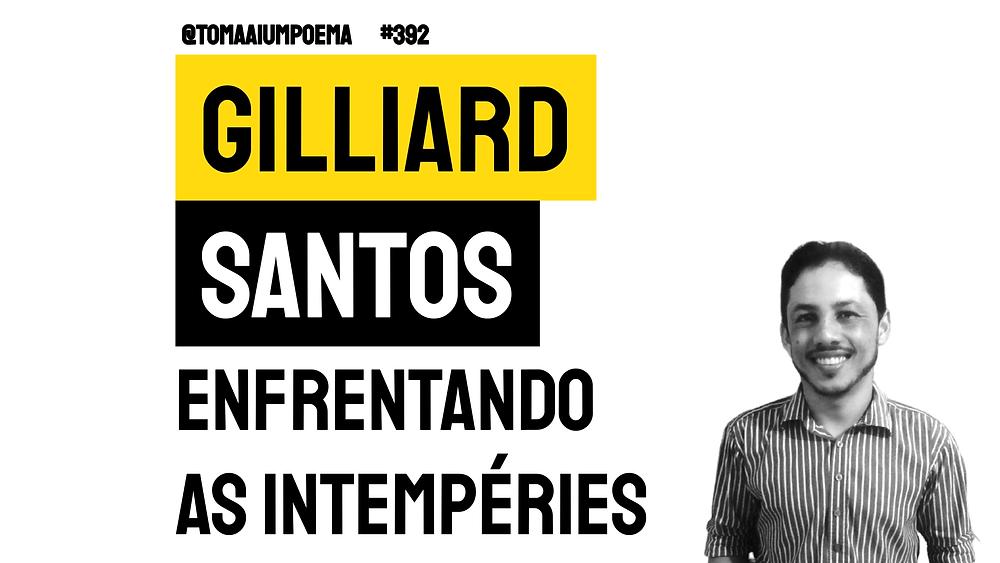 Gilliard Santos poema enfrentando as interpéries