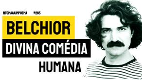 Belchior - Divina Comédia Humana | Música Declamada