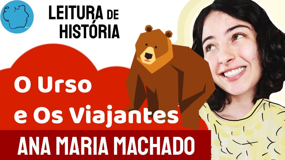 Fábula Ana Maria Machado O Urso e Os viajantes