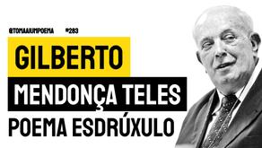 Gilberto Mendonça Teles - Poema Esdrúxulo | Poesia Brasileira