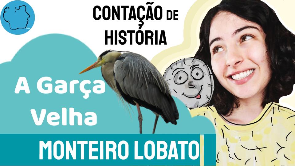 A Garça Velha Monteiro Lobato Fábula