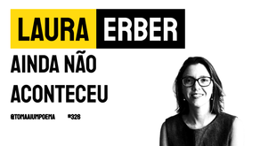 Laura Erber - Poema ainda não aconteceu | Poesia Contemporânea