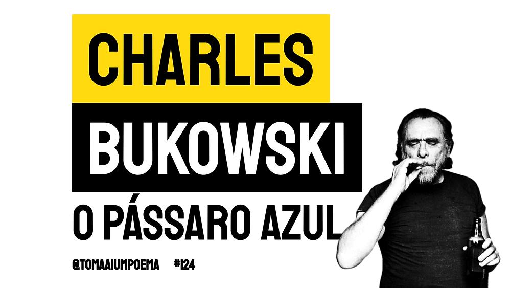 Charles Bukowski poema passaro azul