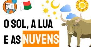 O Sol, A Lua e As Nuvens- Lenda de Madagascar | Folclore Africano