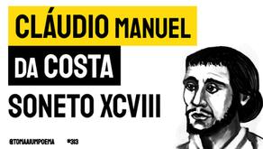 Cláudio Manuel da Costa - Soneto XCVIII Temei, Penhas | Poesia Brasileira