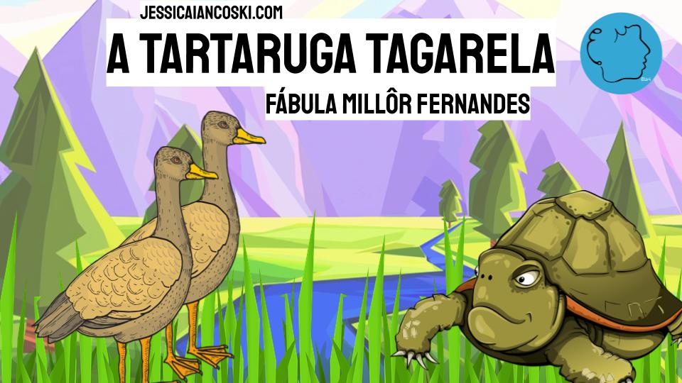 Tartarua tagarela fabula millor fernandes