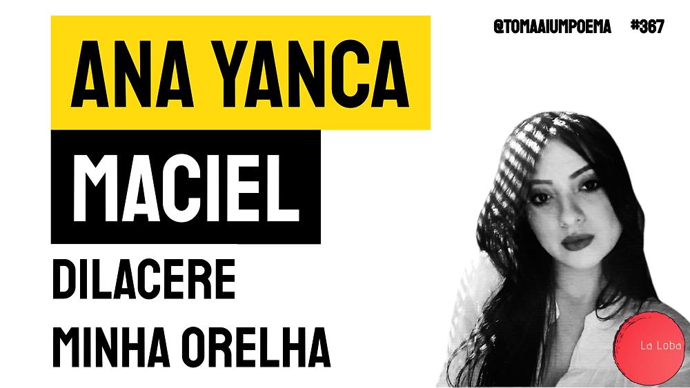 Ana Yanca Maciel dilacere minha orelha poema