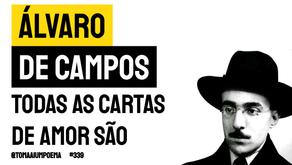 Álvaro de Campos - Todas As Cartas de Amor São | Poesia Portuguesa