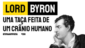 Lord Byron - Uma Taça Feita de Um Crânio Humano | Poesia Inglesa