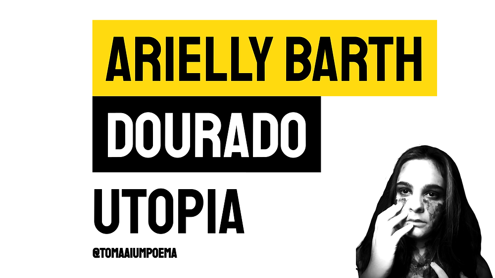 Arrielly Barth Dourado poema utopia