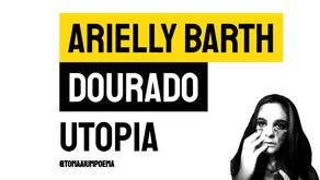 Arielly Barth Dourado - Poema Utopia   Nova Poesia