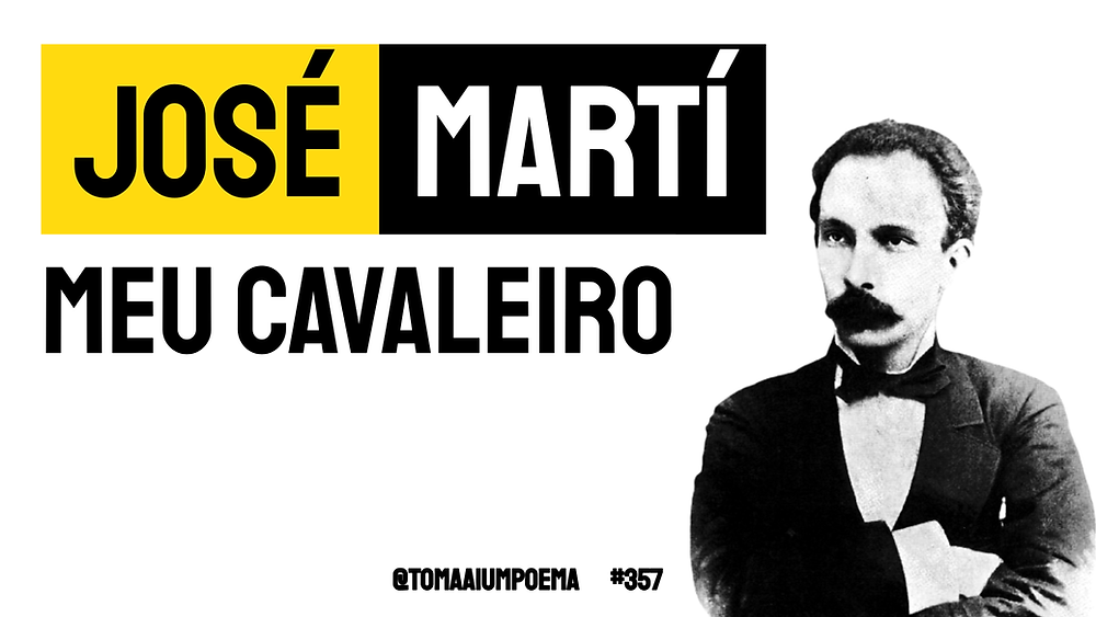 Poema de José Martí meu cavaleiro