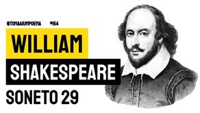 William Shakespeare - Soneto 29 | Poesia Inglesa
