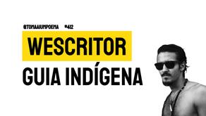 Wescritor - Guia Indígena | Música Declamada