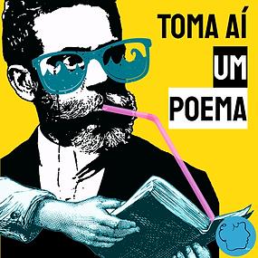 Podcast poema poesia toma ai um poema (1