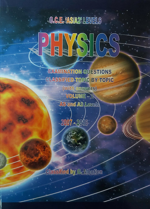 Classified Physics Vol 2 Gce As/A2 Levels 2007-2016