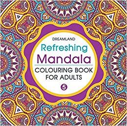 Refreshing Mandala - Colouring Book For Adults Book 5