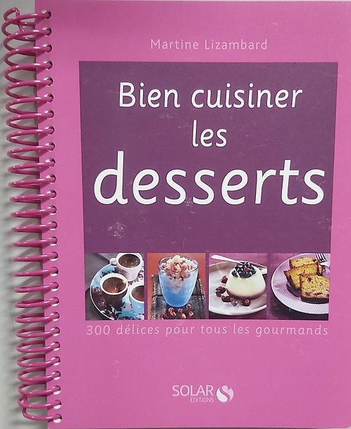 Bien cuisiner les desserts /  M.LIZAMBARD