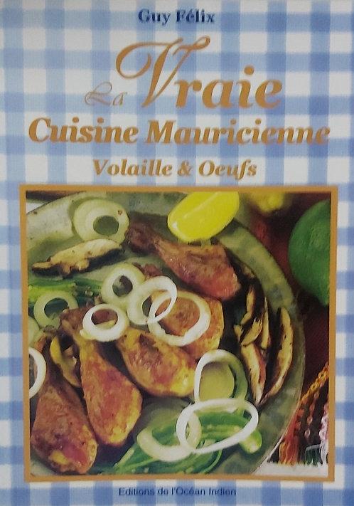 La Vraie Cuisine Mauricienne Volaille & Oeufs