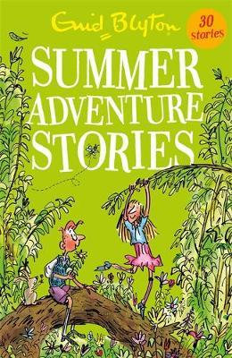 Summer Adventure Stories: Contains 25 classic tales - Enid Blyton