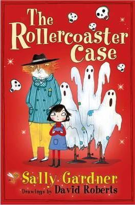 The Rollercoaster Case - Sally Gardner