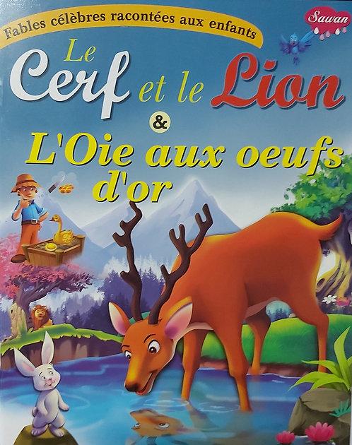 Le Cerf et le Lion & oie aux oeufs d'or