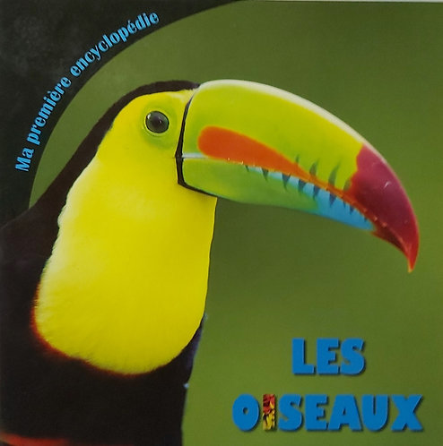 Ma Premiere Encyclopedie Les Oiseaux