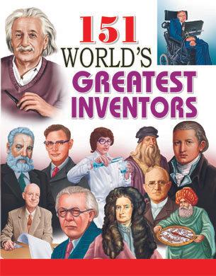 151 World's Greatest Inventors