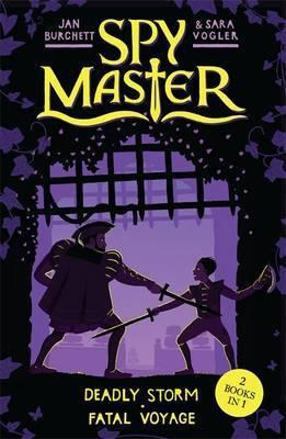 Spy Master: 3 & 4 : Deadly Storm & Fatal Voyage