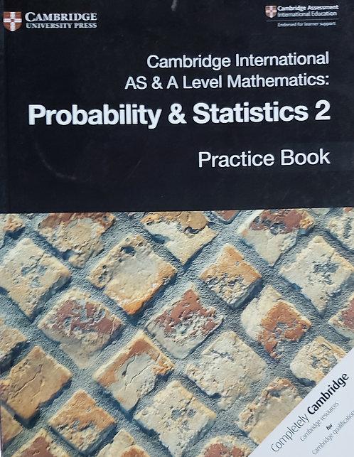 Cambridge Int As &Al Mathematics Statistics 2 Practice Book