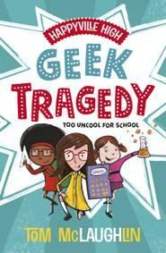 Happyville High : Geek Tragedy - Tom McLaughlin