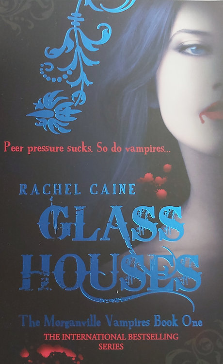 Glass Houses Book 1 - The Morganville Vampires by R.Caine