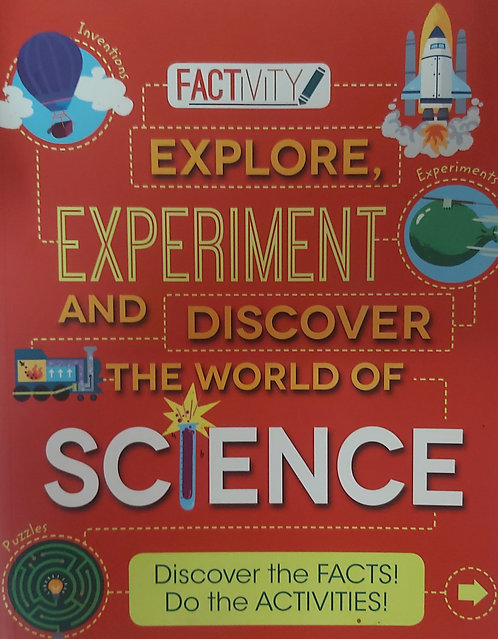 Explore,Experiment and Discover The World of Science Now
