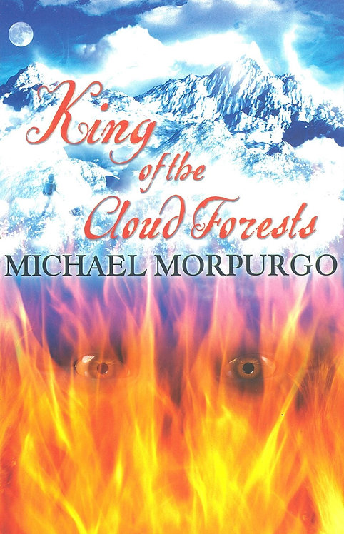 King of the Cloud Forests - Michael Morpurgo