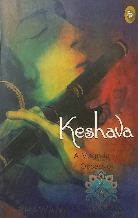 Keshava: A Magnificent Obsession -  Bhawana Somaaya