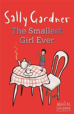 The Smallest Girl Ever - Sally Gardner