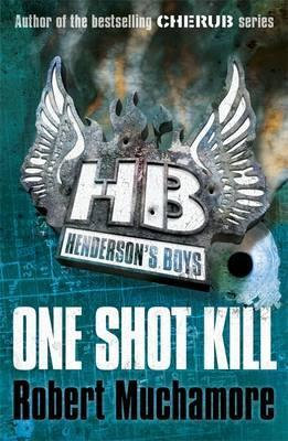 Henderson's Boys 6 One Shot Kill - Rochert Muchamore