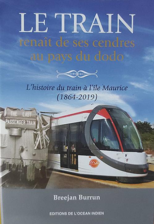 Le Train Renaît De Ses Cendres Au Pays Du Dodo  (Hard Cover)