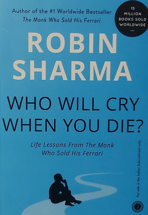 R.Sharma Who Will Cry When You Die?