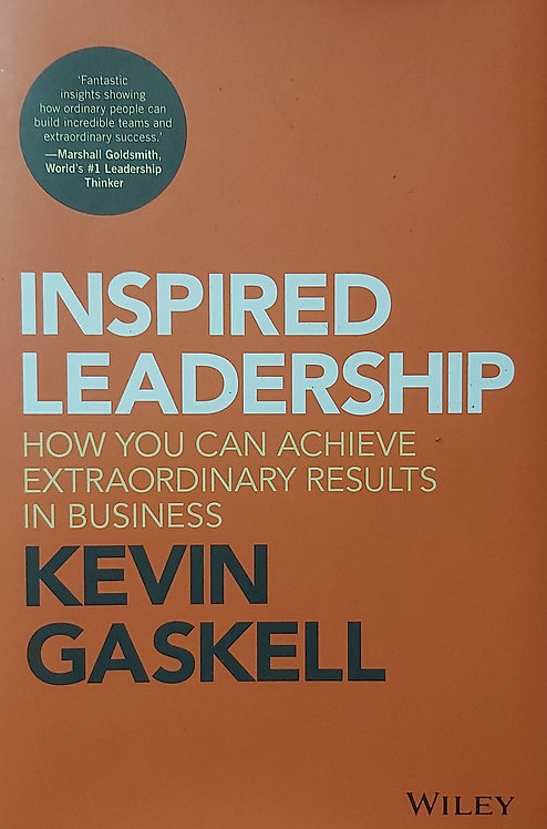 Inspired Leadership: How You Can Achieve Extraordinary Result