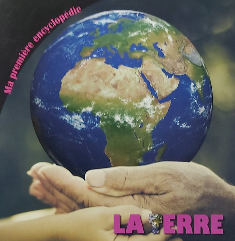 Ma Premiere Encyclopedie La Terre