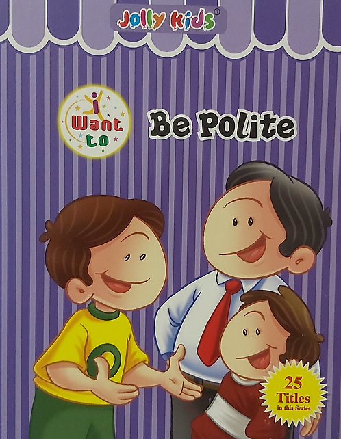 Want to  be polite - Jolly Kids