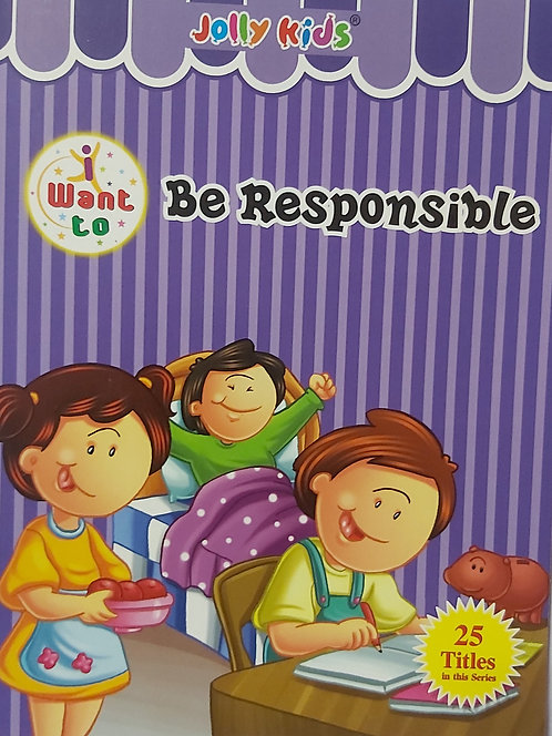 Want to  be responsible - Jolly Kids