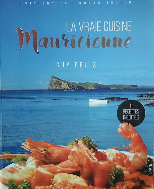La Vraie Cuisine Mauricienne New Edition (Hard Cover)