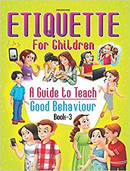 Etiquette for Children Book 3: A Guide to Teach Good Behaviour