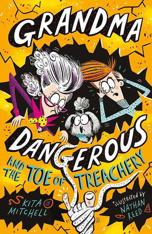 Grandma Dangerous and the Toe of Treachery: Book 3